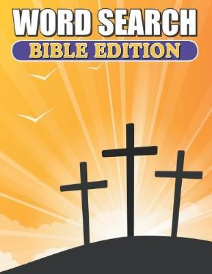 Word Search Bible Edition by Greater Heights Publishing