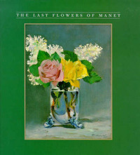 The Last Flowers of Manet by Robert Gordon image