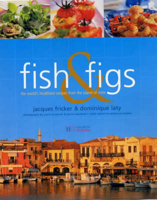 Fish and Figs: The World's Healthiest Recipes from the Island of Crete by Jacques Fricker image
