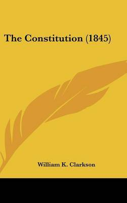 The Constitution (1845) by William K Clarkson image