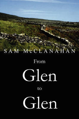 From Glen to Glen by SAM McCLANAHAN