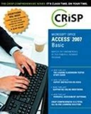 Microsoft Ofice Access 2007: Basic by Crisp Technical