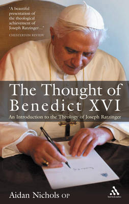 The Thought of Pope Benedict XVI: An Introduction to the Theology of Joseph Ratzinger by Aidan Nichols