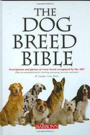The Dog Breed Bible by Caroline Coile image