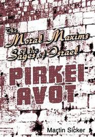The Moral Maxims of the Sages of Israel by Martin Sicker