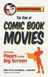 Rise of Comic Book Movies by Benny Potter
