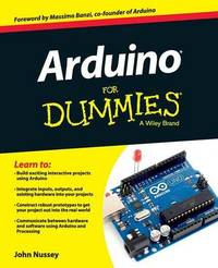 Arduino For Dummies by John Nussey