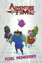 Adventure Time Original Graphic Novel Vol. 2: Pixel Princesses by Danielle Corsetto
