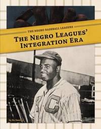 Negro Leagues' Integration Era by Bo Smolka
