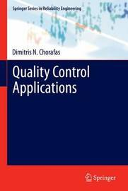 Quality Control Applications by Dimitris N Chorafas