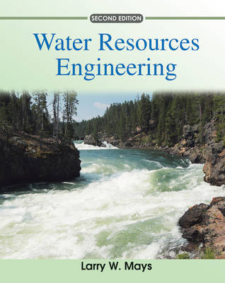 Water Resources Engineering by Larry W Mays