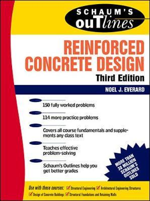 Schaum's Outline of Reinforced Concrete Design by Noel Everard