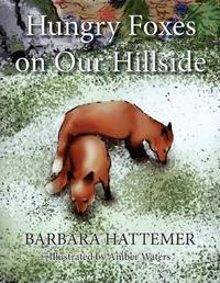 Hungry Foxes on Our Hillside by Barbara Hattemer image