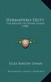 Hermaphro-Deity: The Mystery of Divine Genius (1900) by Eliza Barton Lyman
