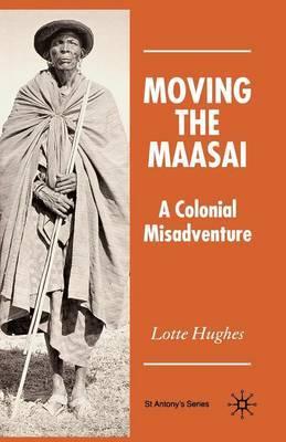Moving the Maasai by L Hughes