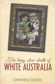 The Long, Slow Death of White Australia by Gwenda Tavan image