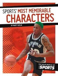 Sports' Most Memorable Characters by Marty Gitlin