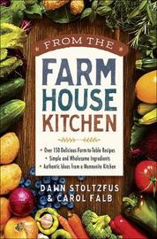 From the Farmhouse Kitchen by Dawn Stoltzfus