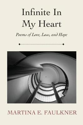 Infinite in My Heart by Martina E Faulkner