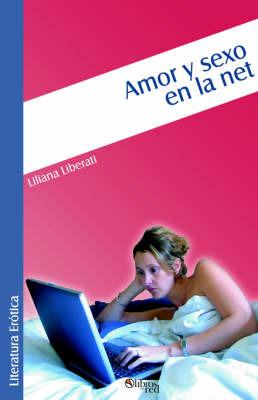 Amor Y Sexo En La Net by Liliana Liberati image