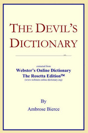 The Devil's Dictionary: Extracted from Webster's Online Dictionary - The Rosetta Edition by Inc Icon Group International image