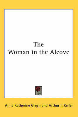 The Woman in the Alcove by Anna Katherine Green image