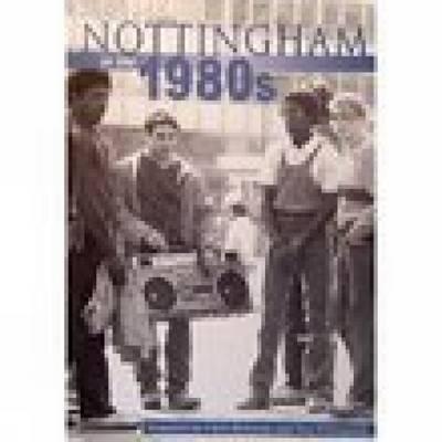 Nottingham in the 1980s by Julian D. Richards