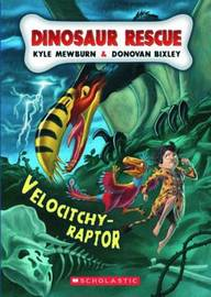 Dinosaur Rescue: #3 Velocitchy-Raptor by Kyle Mewburn