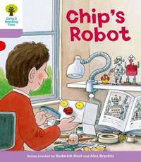 Oxford Reading Tree: Level 1+: More First Sentences B: Chip's Robot by Roderick Hunt
