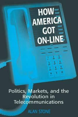 How America Got On-line by Alan Stone