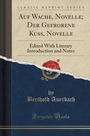 Auf Wache, Novelle; Der Gefrorene Kuss, Novelle by Berthold Auerbach