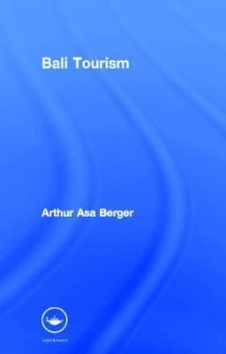 Bali Tourism by Arthur Asa Berger