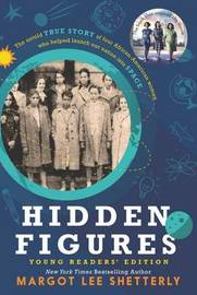Hidden Figures Young Readers' Edition by Margot Shetterly