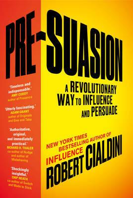Pre-Suasion by Robert B. Cialdini