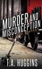 Murder and Misconception by T a Huggins image