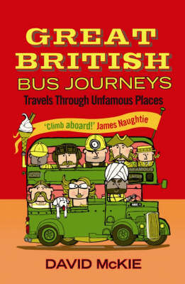 Great British Bus Journeys by David McKie
