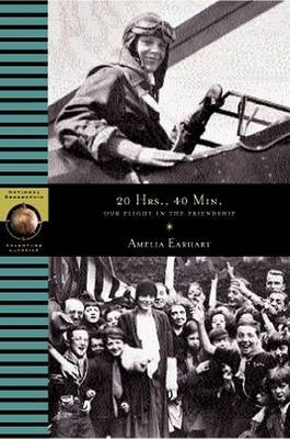20 Hours, 40 Minutes by Amelia Earhart