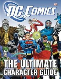 DC Comics Ultimate Character Guide by DK Publishing