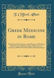 Greek Medicine in Rome by T Clifford Allbutt image
