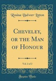 Cheveley, or the Man of Honour, Vol. 2 of 2 (Classic Reprint) by Rosina Bulwer Lytton image