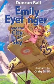 Emily Eyefinger And The City In The Sky by Duncan Ball image