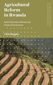Agricultural Reform in Rwanda by Chris Huggins