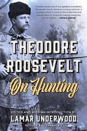 Theodore Roosevelt on Hunting