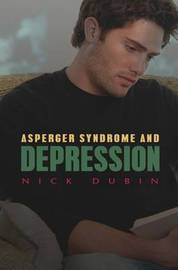 The Autism Spectrum and Depression by Nick Dubin