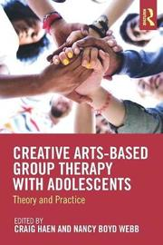 Creative Arts-Based Group Therapy with Adolescents