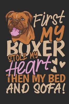 First my boxer stole my heart then my bed and sofa! by Values Tees
