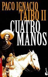 Cuatro Manos by Paco Ignacio Taibo, II image