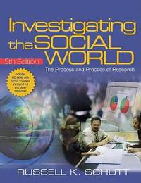 Investigating the Social World with SPSS Student Version 14.0: The Process and Practice of Research by Russell K. Schutt image