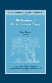 Mechanisms of Cardiovascular Aging: Volume 11 by Tory Hagen