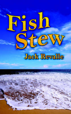 Fish Stew by Jack Revalle